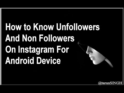 How to Know Unfollowers and Non Followers on Instagram For Android Device