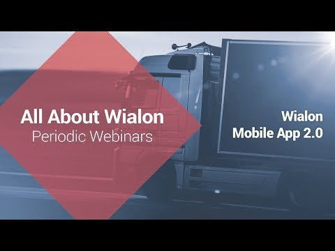 Wialon Mobile App 2.0: New Features and Updates