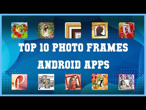 Top 10 Photo Frames Android App   Review