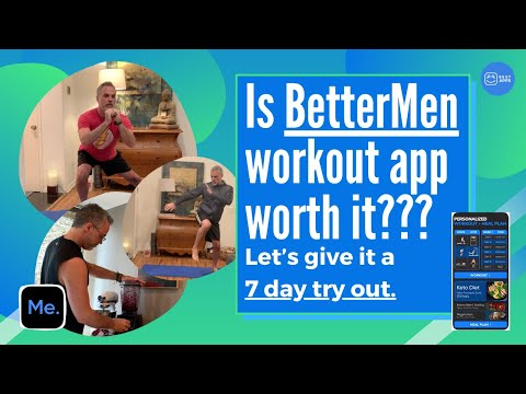 Is BetterMen Workout APP worth it??? Let's give it a 7 day try out.