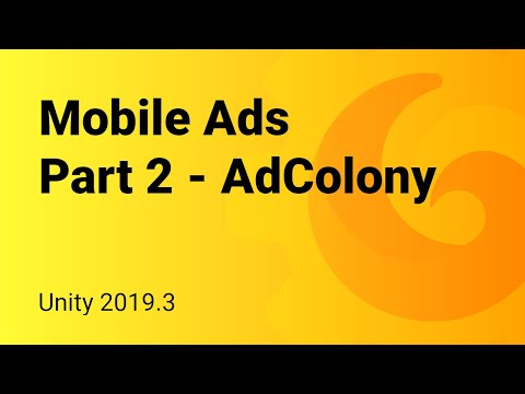 Mobile Ads - Unity 2019.3 integration tutorial - Part 2 - AdColony