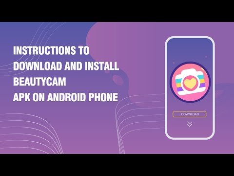 Instructions to download and install BeautyCam APK on android phone