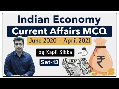 Indian Economy Current Affairs MCQs - June 2020 to April 2021 for UPSC, SSC, Banking Set 13