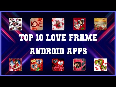 Top 10 Love Frame Android App | Review