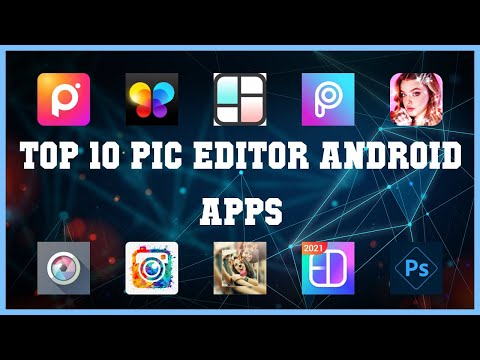 Top 10 Pic Editor Android App | Review