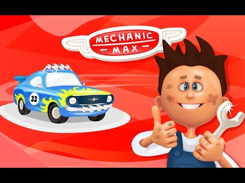 Mechanic Max Kids Game / Repair and Car Makeover / Children / Baby / Android Gameplay Video
