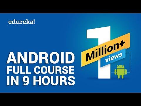 Android Full Course - Learn Android in 9 Hours | Android Development Tutorial for Beginners| Edureka