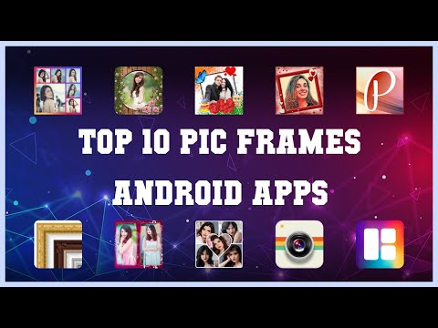 Top 10 Pic Frames Android App | Review