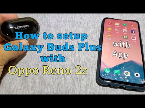 How to setup Galaxy Buds Plus with Oppo Reno phone