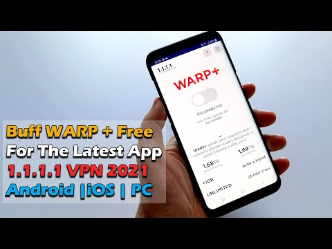 Guide To Buff WARP   Free For The Latest App 1.1.1.1 VPN 2021 Android | iOS | PC| macOS