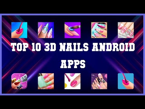 Top 10 3D Nails Android App | Review