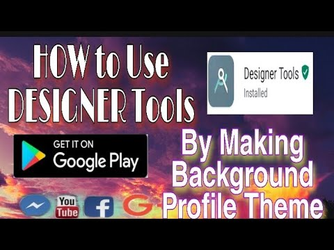 How to Use DESIGNER TOOLS APP By Making Background Profile Theme