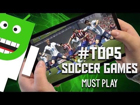 TOP 5 BEST SOCCER GAMES FOR ANDROID PHONES   MUST PLAY   2017 - SPRING