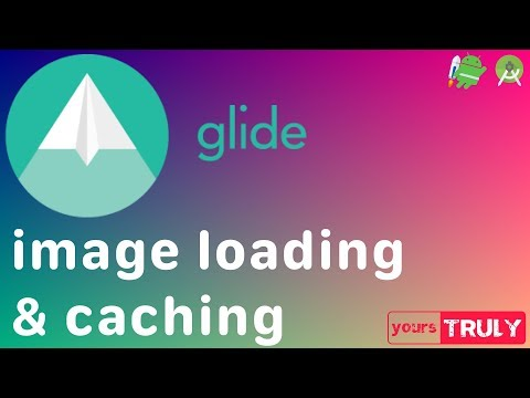 Loading and caching images | Glide Library | Android