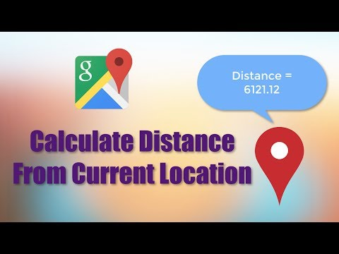 Google Maps     Calculate Distance Between 2 Locations (Android Tutorials)