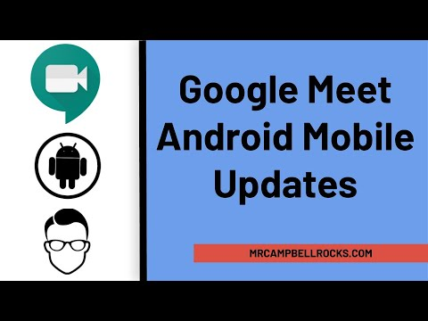 Google Meet Android Mobile Updates (New options and interface)
