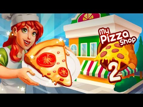 My Pizza Shop 2 -Italian Restaurant Manager [Android/iOS] Gameplay ᴴᴰ