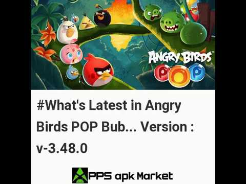 Latest Updates in Angry Birds POP Bubble Shooter Android App Version 3.48.0 | Free Download | News