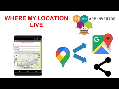 App Inventor, Make An Android App Where My Location Live and share location