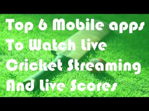 Top 6 Mobile apps to watch live cricket st Mobile apps to watch live cricketreaming and live scores