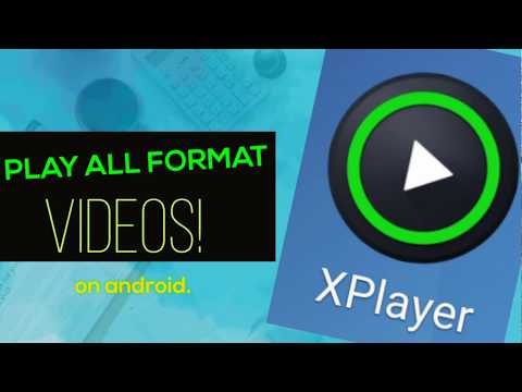 PLAY ALL FORMAT VIDEOS ON ANDROID! - XPlayer!