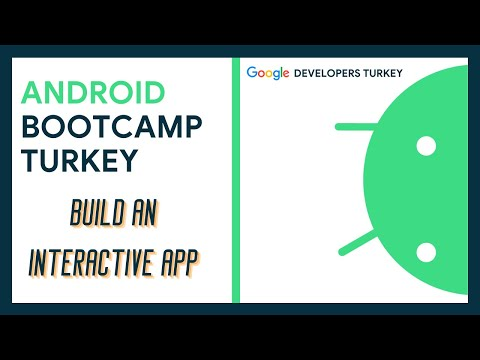 Android Bootcamp Turkey | Build an Interactive App