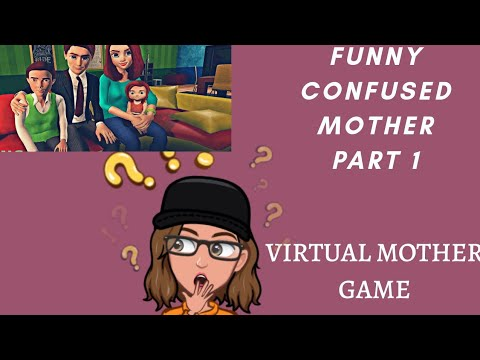 VIRTUAL MOTHER GAME :   Part -1 FUNNY CONFUSED MOTHER / FAMILY MOTHER STIMULATOR/ANDROID GAME
