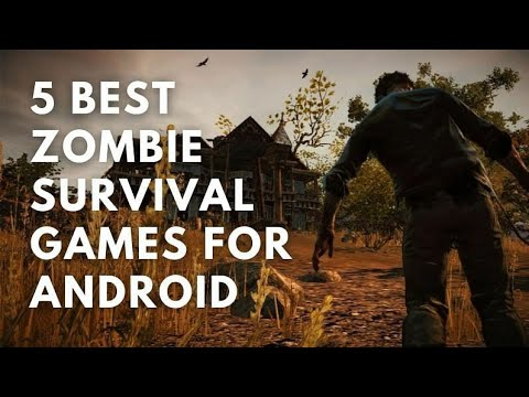 5 BEST ZOMBIE SURVIVAL GAMES FOR ANDROID 2021