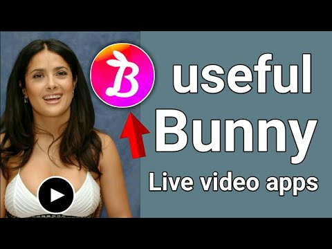 How to useful Bunny Live video apps free use Android phone