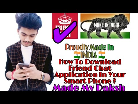 How To Download Friend Chat Application ? || What Is Friend Chat Application ? || By D.K Tech