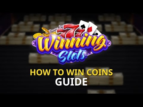 Winning Slots – How to Win Coins Guide