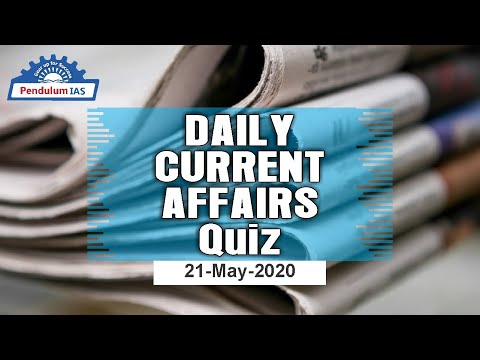 UPSC Current Affairs Quiz 21 May 2020 | Daily Current Affairs & GK Quiz | Current Affairs May 2020