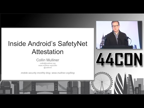 Inside Android's SafetyNet Attestation - Colin Mulliner at 44CON 2017
