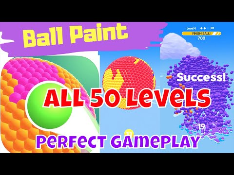 ☄️BALL PAINT🎨ALL 55 LEVELS🎉Perfect GamePlay Walkthrough (iOS, Android)