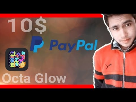 10$ PayPal cash    play & earn    octa glow app full review
