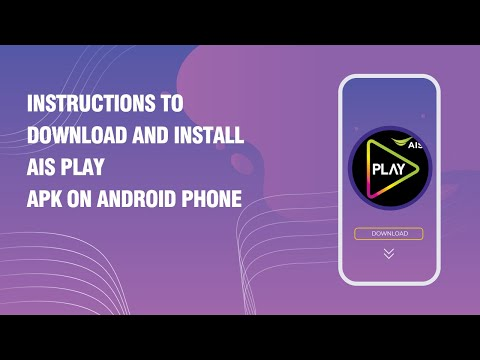 Instructions to download and install AIS PLAY APK on android phone