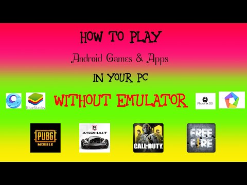 How to Play Android Games & Apps in Your PC Without Emulator