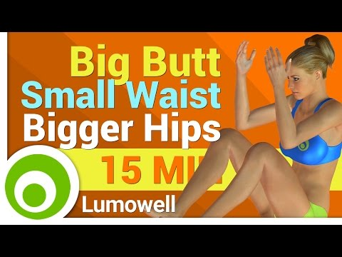 Small Waist, Bigger Hips and Rounder Butt Workout