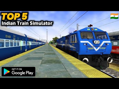 🔥🔥Top 5 Best Indian Train Simulator Games for Android - Download Now