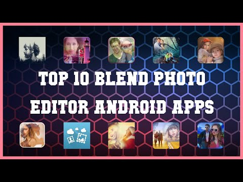 Top 10 Blend Photo Editor Android App | Review