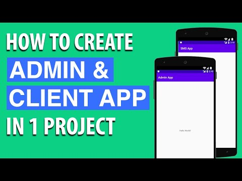 How To Create Admin & Client App in 1 Project Using Android Studio