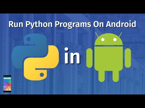 Python for Android    How To Run Python Programs On Android  (2021)