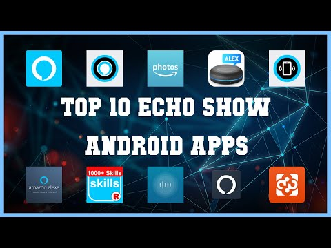 Top 10 Echo Show Android App | Review