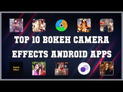 Top 10 Bokeh Camera Effects Android App | Review