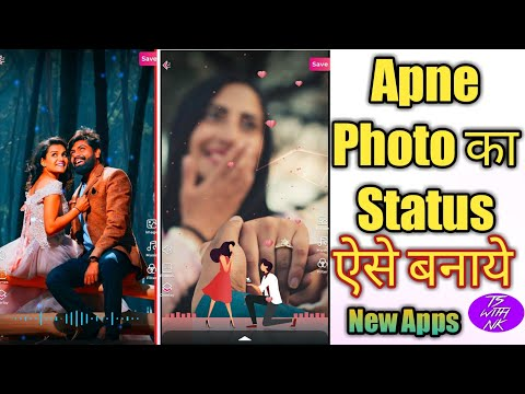 Photo se video status kaise bnaye hd video new apps 2020