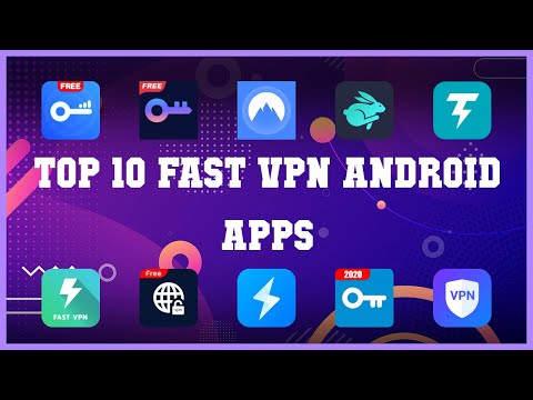 Top 10 Fast VPN Android App | Review