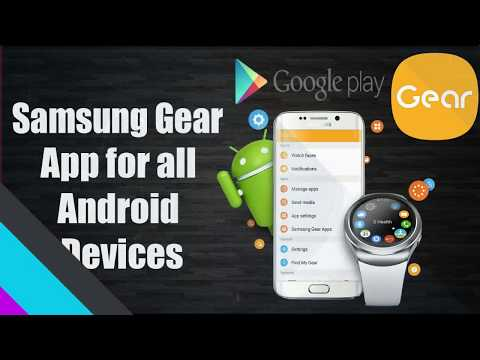 Samsung Gear App For All Android Devices