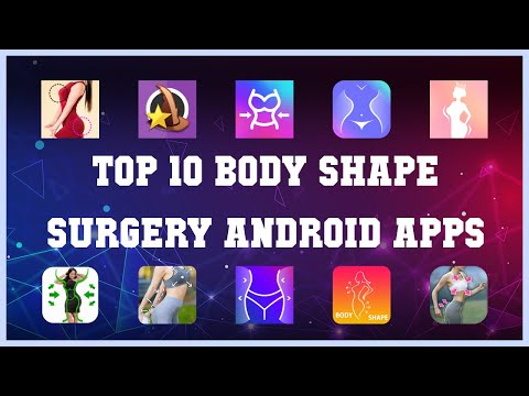 Top 10 Body Shape Surgery Android App | Review
