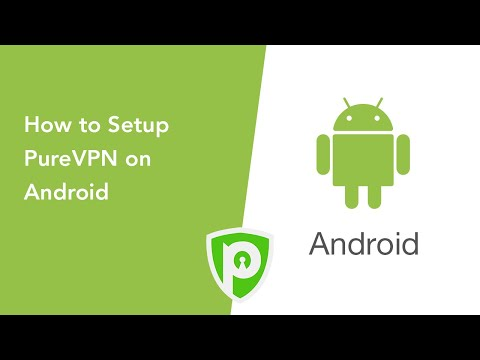 PureVPN for Android - How to setup PureVPN Android App