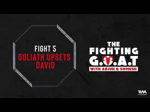 The Fighting G.O.A.T Ep. 05: Goliath Upsets David